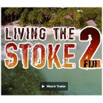 Living the Stoke 2 — Трейлер